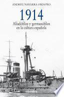 libro 1914. Aliadófilos Y Germanófilos En La Cultura Española