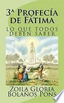 3 Profecia De Fatima / 3rd Prophecy Of Fatima