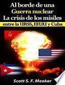 libro Al Borde De Una Guerra Nuclear. La Crisis De Los Misiles Entre La Urss, Eeuu Y Cuba.