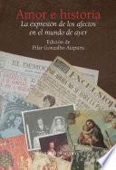 libro Amor E Historia. La Expresión De Los Afectos En El Mundo De Ayer