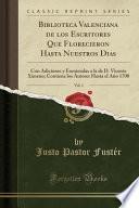 libro Biblioteca Valenciana De Los Escritores Que Florecieron Hasta Nuestros Dias, Vol. 1
