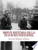 libro Breve Historia De La Ss O Schutzstaffel / Brief History Of The Ss Or Schutzstaffel