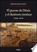 libro El Puerto De Dénia Y El Destierro Morisco (1609 1610)