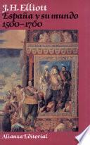libro España Y Su Mundo, 1500 1700