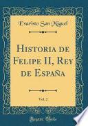 libro Historia De Felipe Ii, Rey De España, Vol. 2 (classic Reprint)