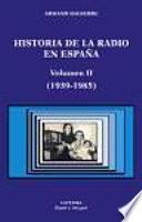 libro Historia De La Radio En España: 1939 1985