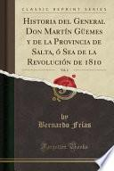 libro Historia Del General Don Martín Güemes Y De La Provincia De Salta, ó Sea De La Revolución De 1810, Vol. 2 (classic Reprint)