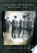 libro Ilusiones Defraudadas. Montellano, 1932