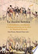 libro La Ilusión Heroica