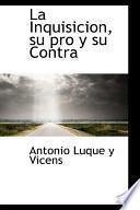 libro La Inquisicion, Su Pro Y Su Contra
