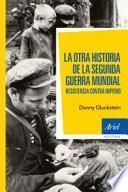 libro La Otra Historia De La Segunda Guerra Mundial : Resistencia Contra Imperio