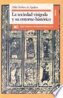 libro La Sociedad Visigoda Y Su Entorno Histórico