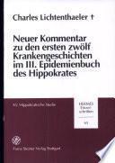 Neuer Kommentar Zu Den Ersten Zwölf Krankengeschichten Im Iii. Epidemienbuch Des Hippokrates