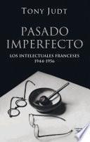 libro Pasado Imperfecto. Los Intelectuales Franceses: 1944 1956