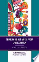 libro Thinking About Music From Latin America