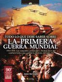 libro Todo Lo Que Debe Saber Sobre La 1a Guerra Mundial