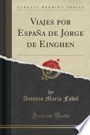 libro Viajes Por España De Jorge De Einghen (classic Reprint)