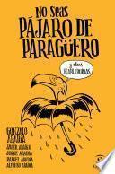libro No Seas Pájaro De Paragüero