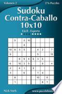 libro Sudoku Contra Caballo 10x10 De Fácil A Experto Volumen 2 276 Puzzles