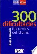 libro 300 Dificultades Más Frecuentes Del Idioma