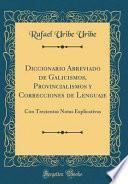 libro Diccionario Abreviado De Galicismos, Provincialismos Y Correcciones De Lenguaje