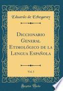 libro Diccionario General Etimológico De La Lengua Española, Vol. 3 (classic Reprint)