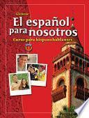 libro El Español Para Nosotros: Curso Para Hispanohablantes Level 1, Student Edition