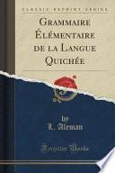 libro Grammaire Élémentaire De La Langue Quichée (classic Reprint)