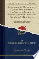 libro Rectificaciones é Innovaciones Que La Real Academia Española De La Lengua Ha Introducido En La Duodécima Edición De Su Diccionario