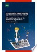 libro La AutorregulaciÓn: Una Alternativa Para La ProtecciÓn De Los  Menores Digitales . Self Regulation: An Option For The Protection Of  Digital Natives