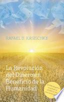 libro La Revolución Del Dinero En Beneficio De La Humanidad