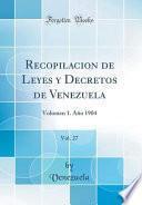 libro Recopilacion De Leyes Y Decretos De Venezuela, Vol. 27