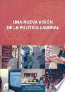 libro Una Nueva Visión De La Política Laboral