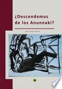 libro ¿descendemos De Los Anunnaki?