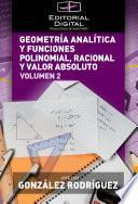 libro Geometría Analítica Y Funciones Polinomial, Racional Y Valor Absoluto. Volumen 2