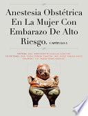 libro Capítulo 5. Anestesia Obstétrica En La Mujer Con Embarazo De Alto Riesgo