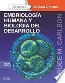 libro Embriología Humana Y Biología Del Desarrollo + Studentconsult