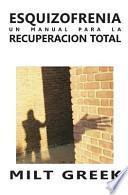 libro Esquizofrenia: Un Manual Para La Recuperacion Total