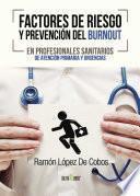 libro Factores De Riesgo Y Prevención Del Burnout En Profesionales Sanitarios De Atención Primaria Y Urgencias
