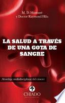 libro La Salud A Través De Una Gota De Sangre. Abordaje Multidisciplinar Del Cáncer