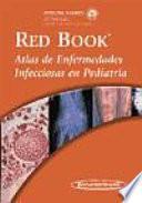 libro Red Book Atlas De Enfermedades Infecciosas En Pediatria / Red Book Atlas Of Pediatric Infectious Diseases