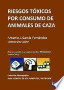 libro Riesgos Tóxicos Por Consumo De Animales De Caza