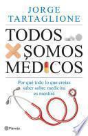 libro Todos Somos Médicos