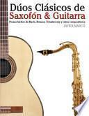 libro Dúos Clásicos De Saxofón And Guitarra