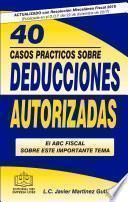 libro 40 Casos PrÁcticos Sobre Deducciones Autorizadas 2018