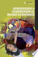 libro Aprendiendo A Comprender El Mundo Económico