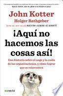 libro ¡aquí No Hacemos Las Cosas Así!