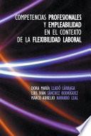libro Competencias Profesionales Y Empleabilidad En El Contexto De La Flexibilidad Laboral