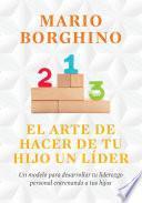 libro El Arte De Hacer De Tu Hijo Un Líder (el Arte De)
