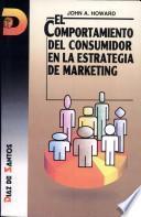 libro El Comportamiento Del Consumidor En La Estrategia De Marketing (consumer Behavior In Marketing Strategy)